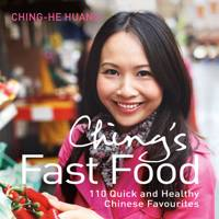 Ching's Fast Food – 110 Quick And Health Chinese Favourites