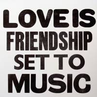 Love is Friendship Set to Music