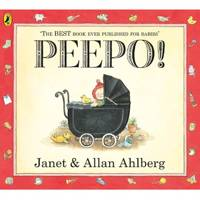 Peepo! by Janet and Allan Ahlberg