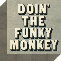 Doin' the Funky Monkey