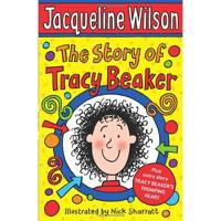 The Story of Tracy Beaker by Jacqueline Wilson and Nick Sharratt