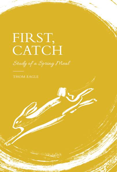 First Catch – Study of a Spring Meal (Quadrille), £16.99